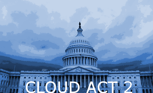 Cloud Act 2: As the CLOUD Act sneaks into the omnibus, privacy advocates warn