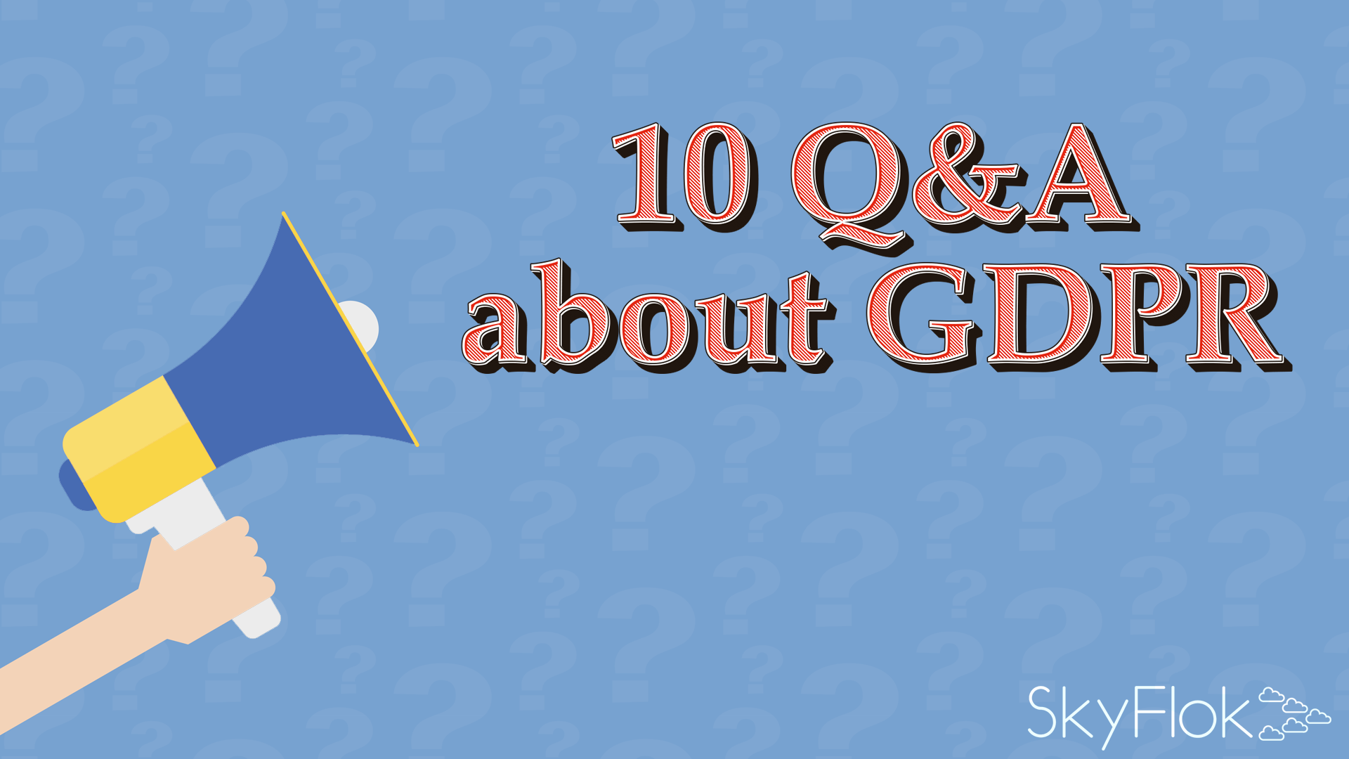 10 Q&A about GDPR