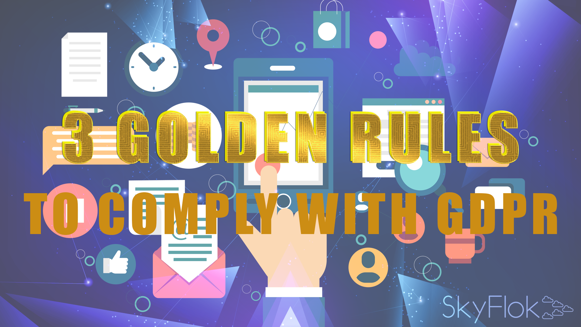 IT Management: The 3 Golden Rules to Comply with GDPR