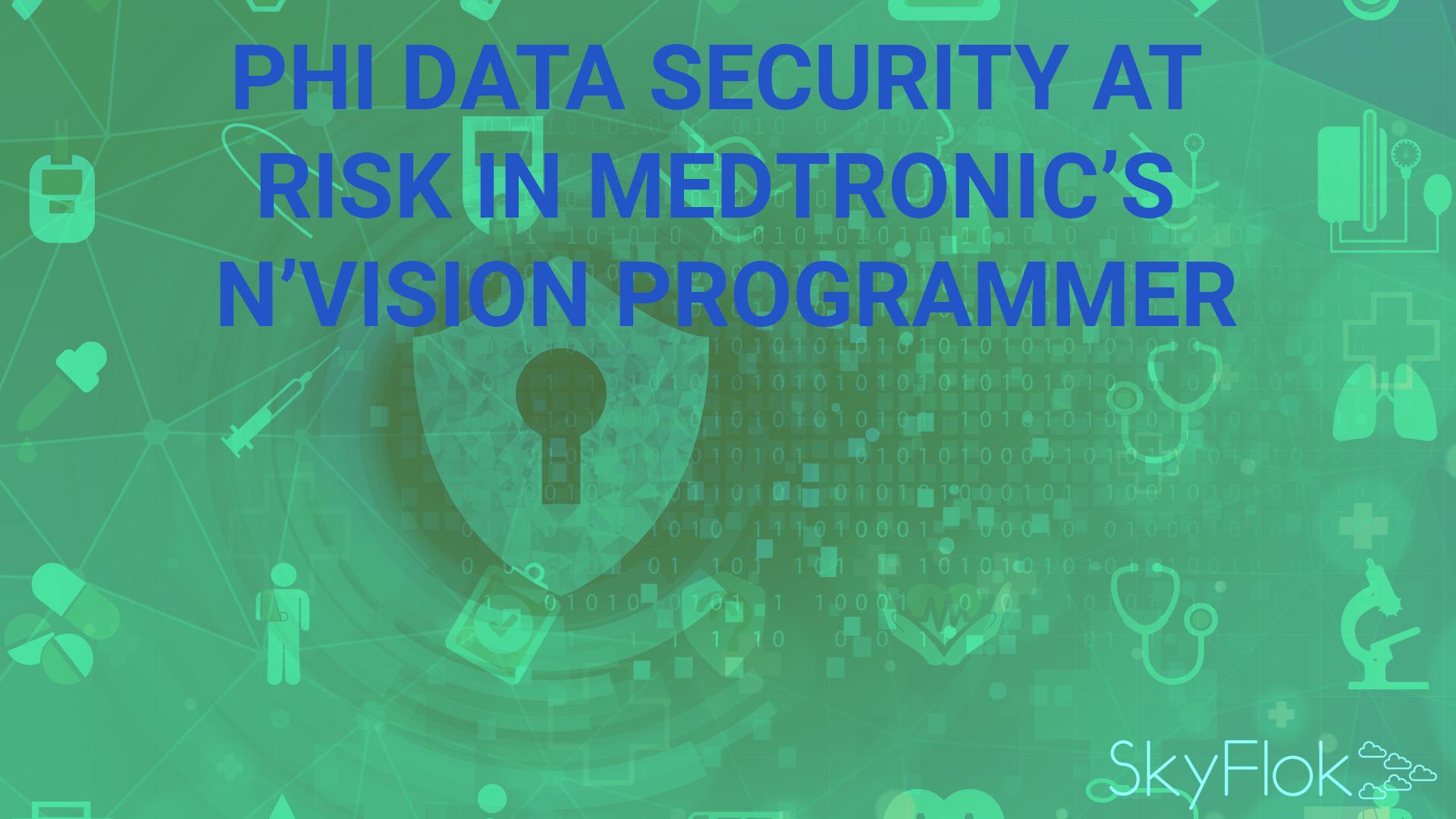 PHI Data Security at Risk in Medtronic's N'Vision Programmer