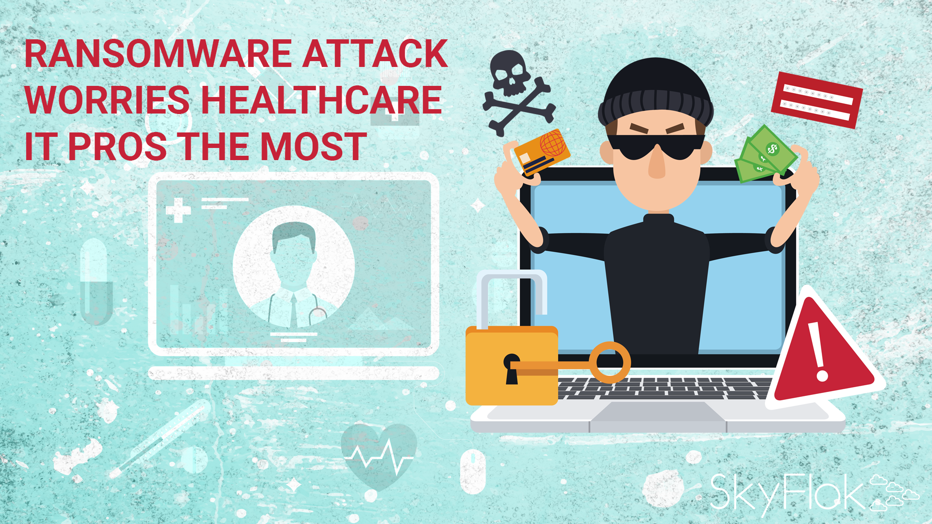 Ransomware Attack Worries Healthcare IT Pros the Most