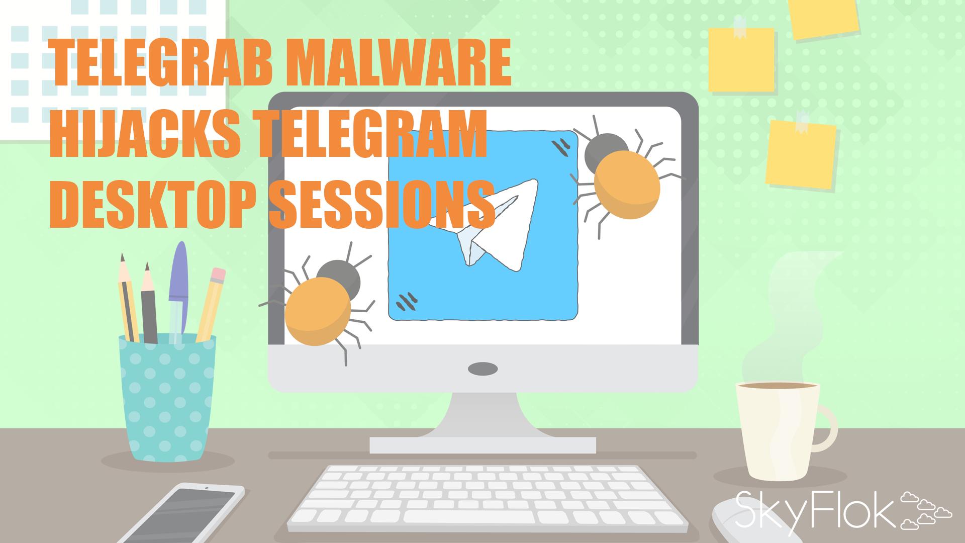 Telegrab malware hijacks Telegram desktop sessions