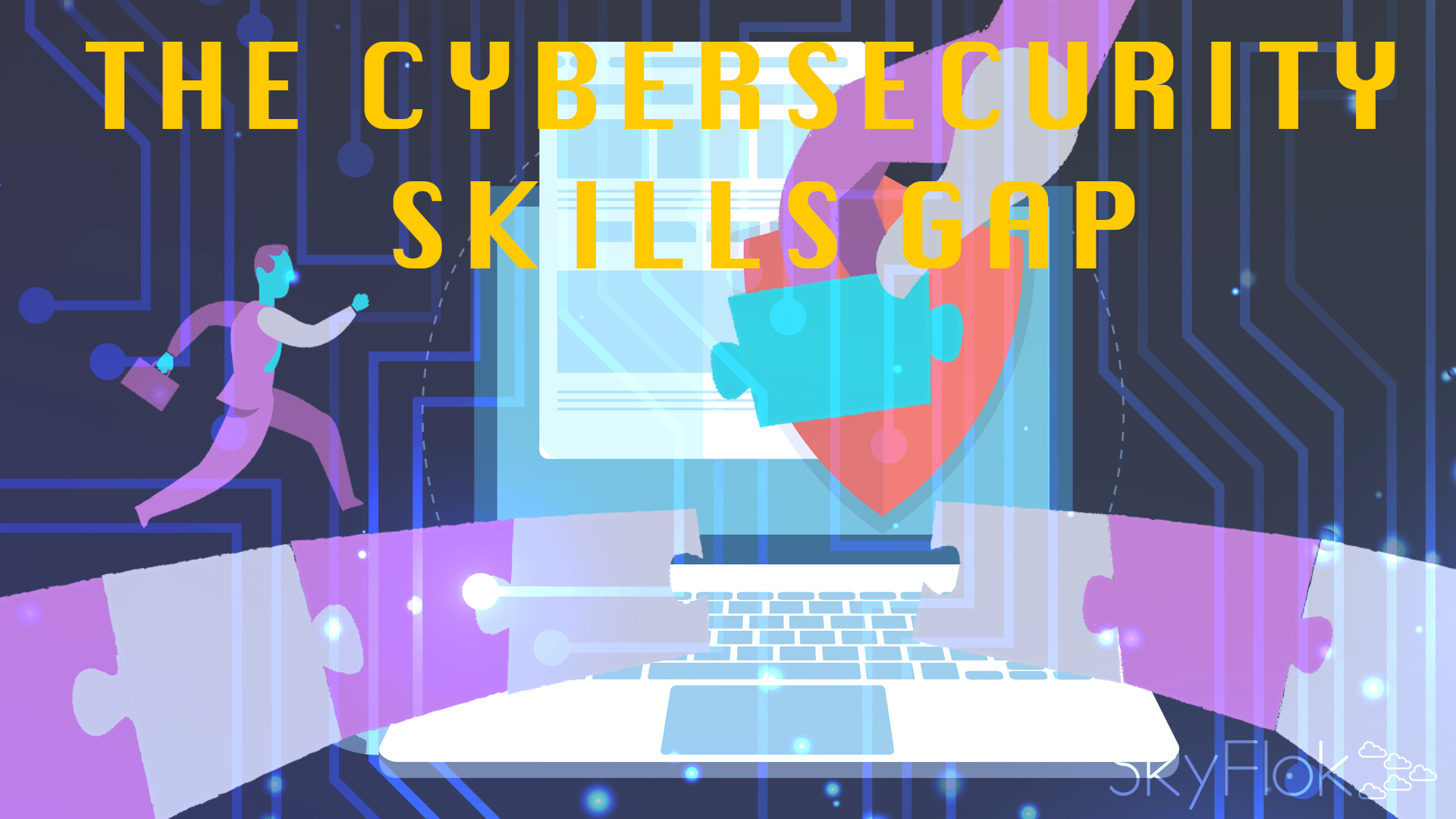 The Cybersecurity Skills Gap
