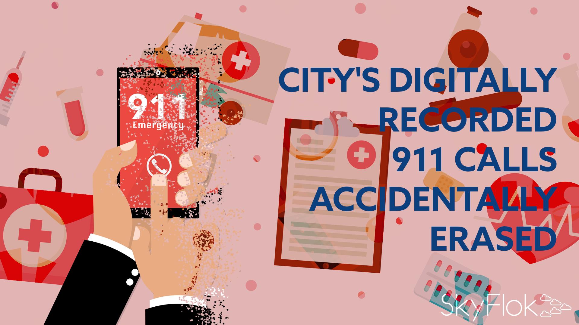 City's digitally recorded 911 calls accidentally erased