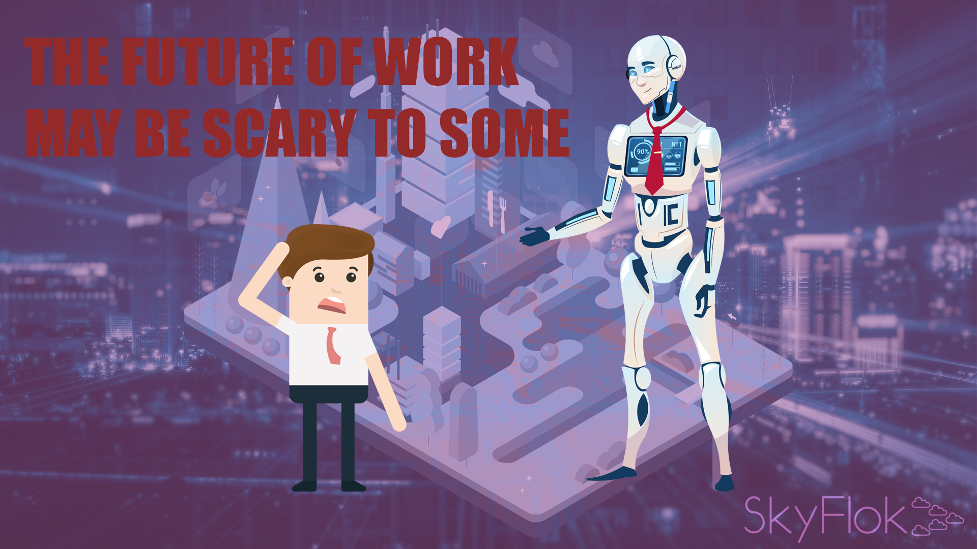The Future of Work May Be Scary to Some