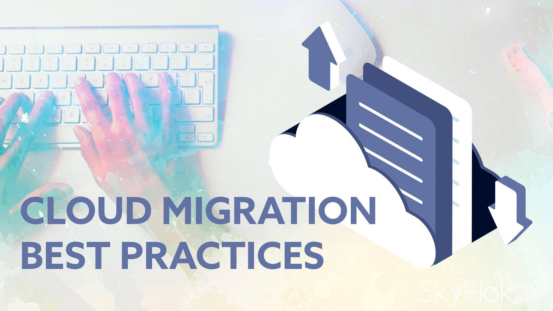 Cloud Migration Best Practices