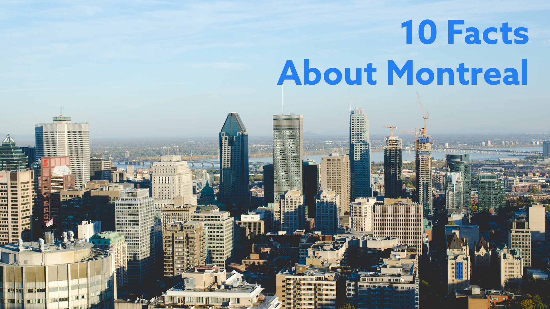 10 Facts About Montreal