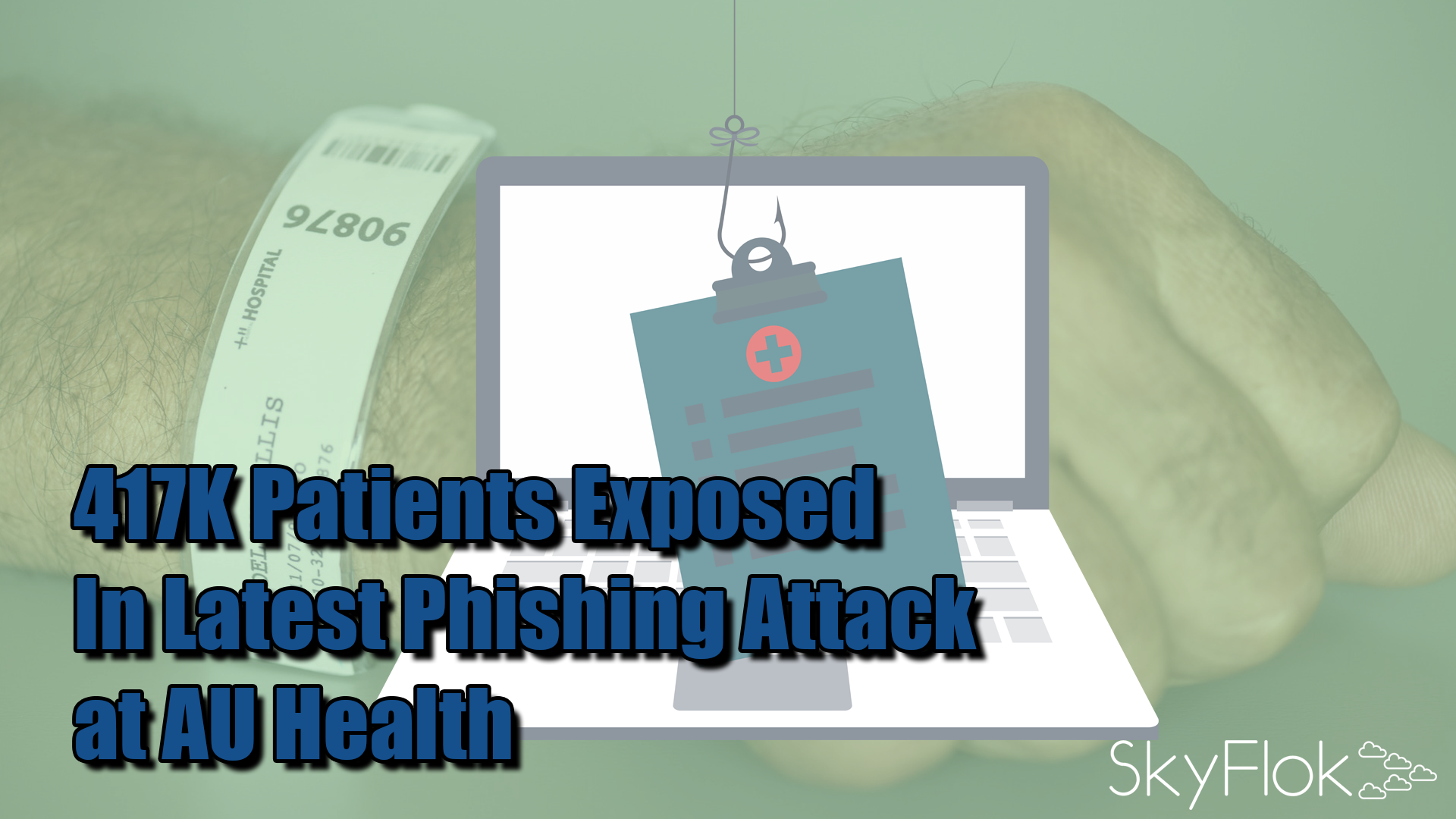 417K Patients Exposed In Latest Phishing Attack at AU Health
