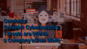 Condusiv: Greatest Cyber security Threats are Within a Company's Own Walls