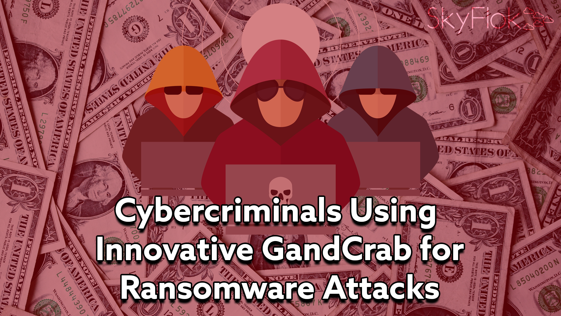 Cybercriminals Using Innovative GrandCrab for Ransomware Attacks