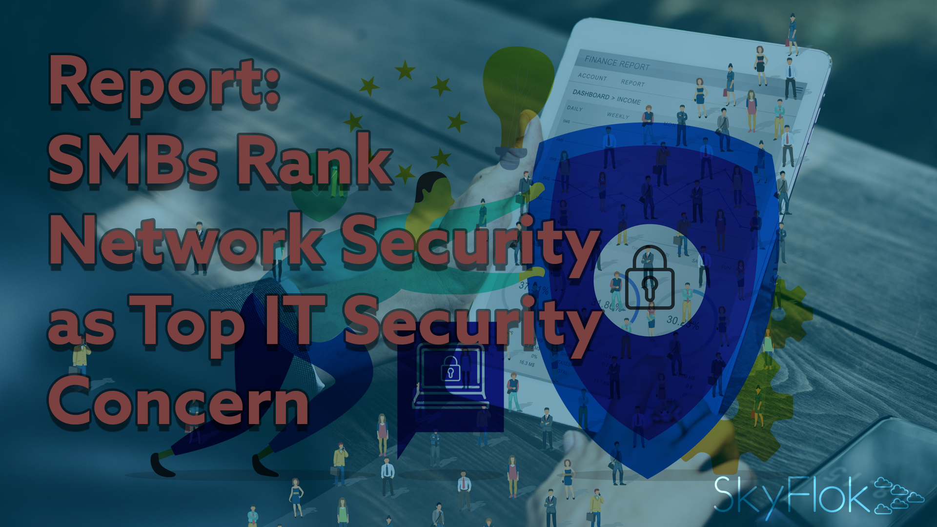 Report: SMBs Rank Network Security as Top IT Security Concern