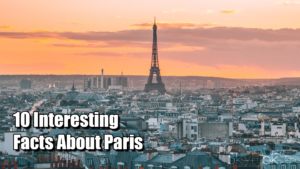 10 Interesting Facts About Paris