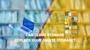 Can cloud storage replace your onsite storage?