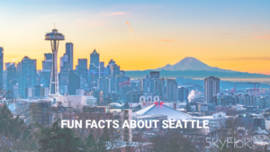 Fun Facts About Seattle