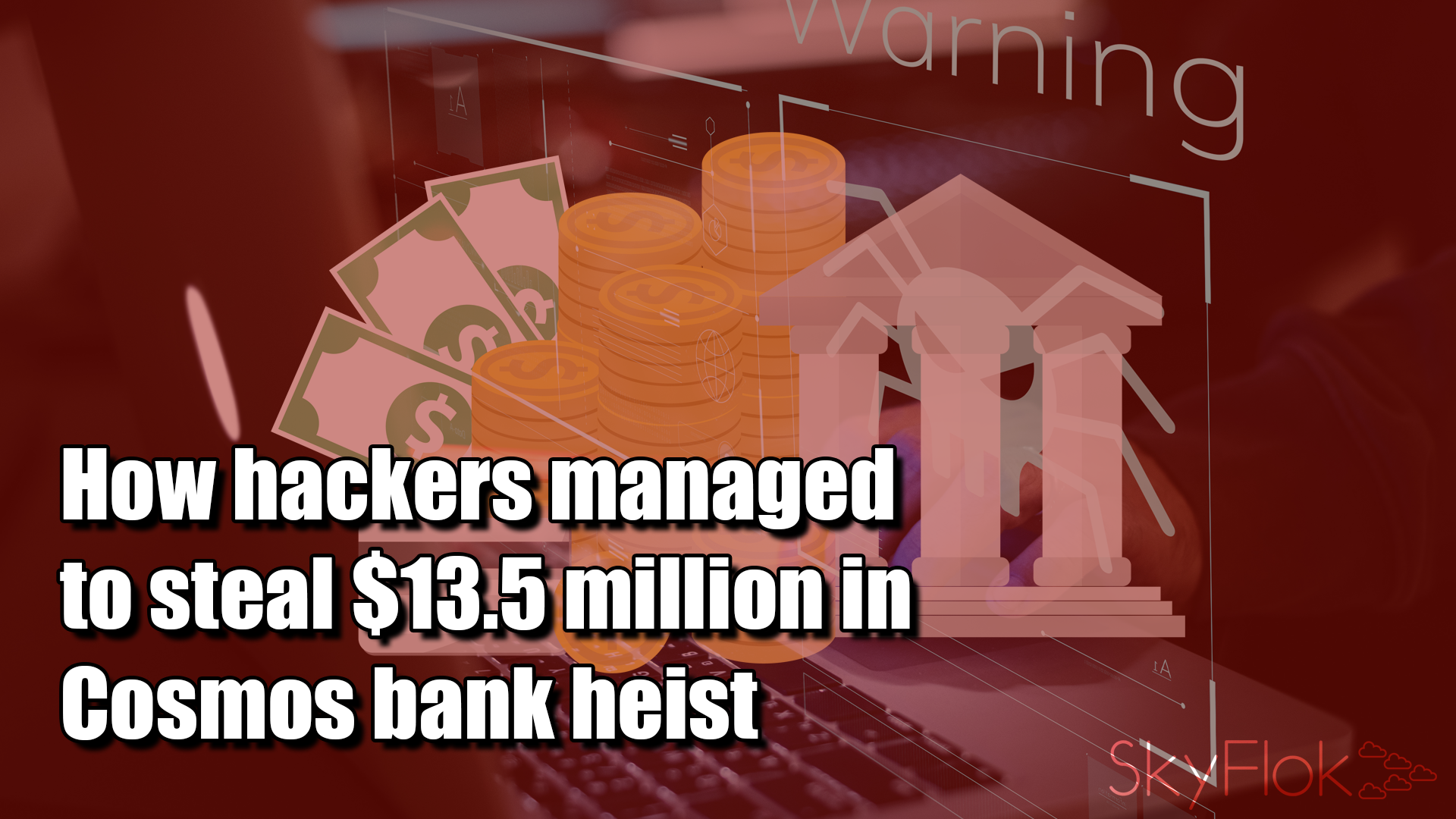 How hackers managed to steal $13.5 million in Cosmos bank heist