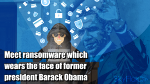 Meet ransomware which wears the face of former president Barack Obama