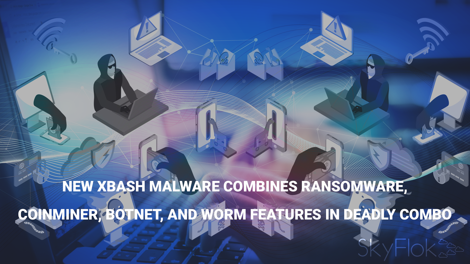 New XBash malware combines ransomware, coinminer, botnet, and worm features in deadly combo