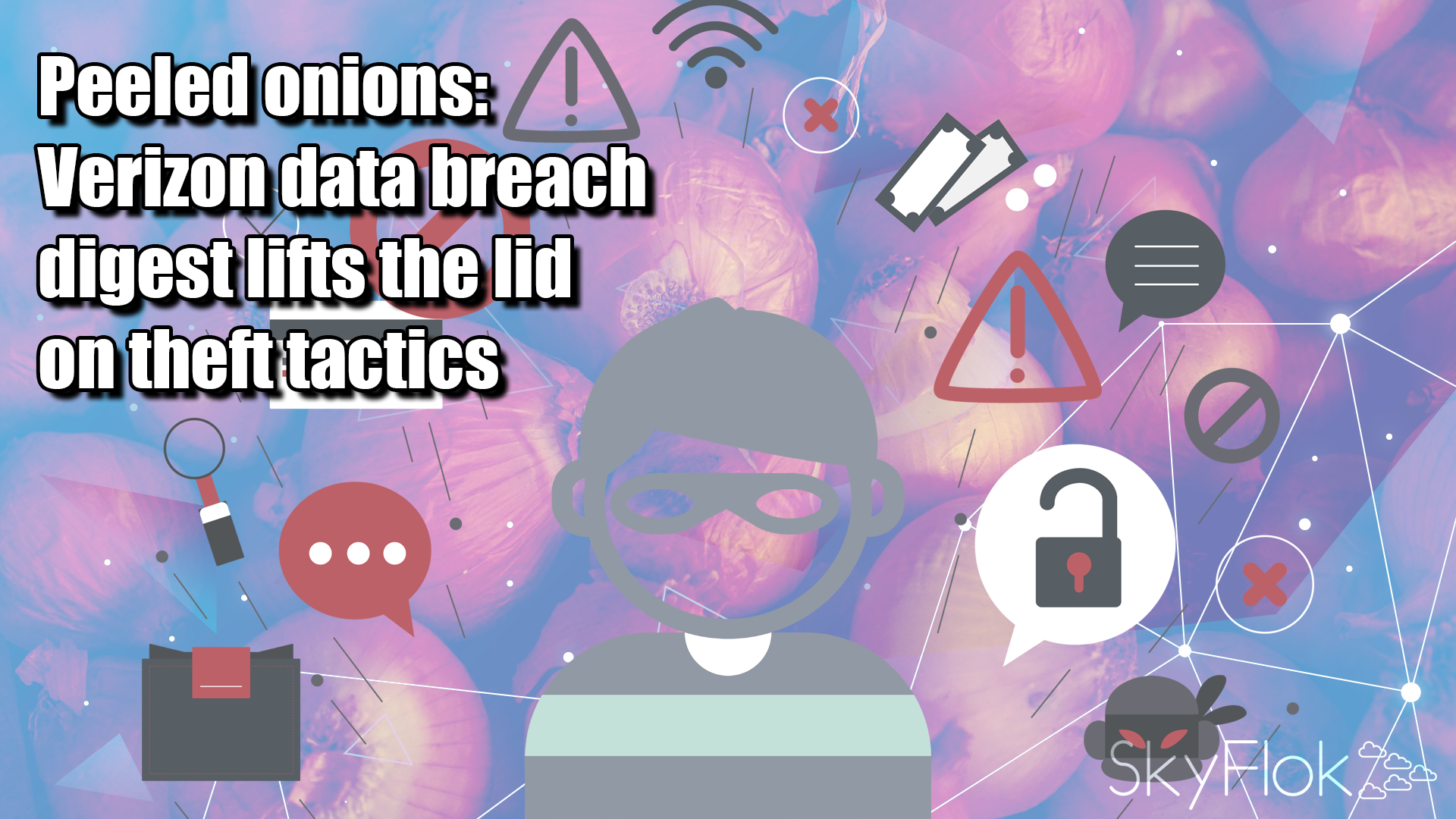 Peeled onions and a Minus Touch: Verizon data breach digest lifts the lid on theft tactics