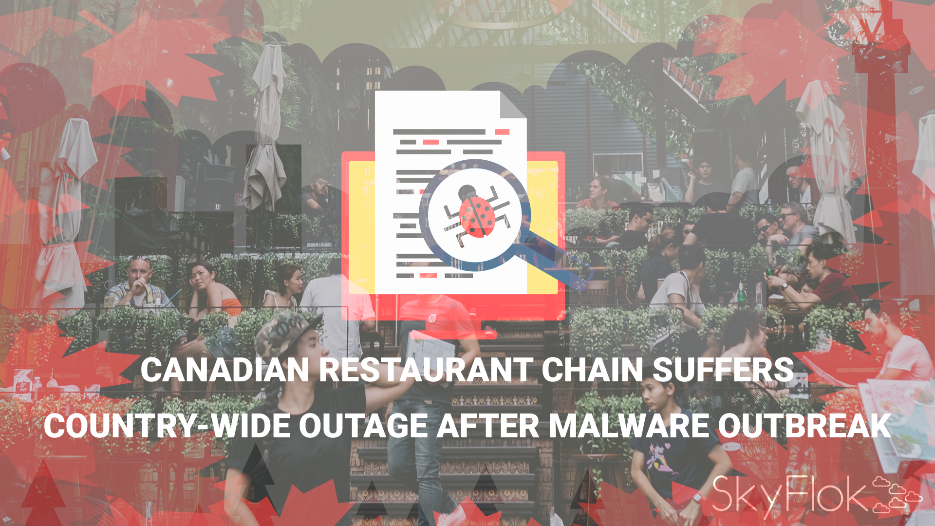 Canadian restaurant chain suffers country-wide outage after malware outbreak