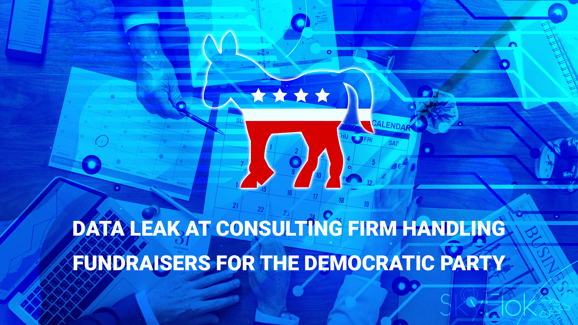 Data leak at consulting firm handling fundraisers for the Democratic party