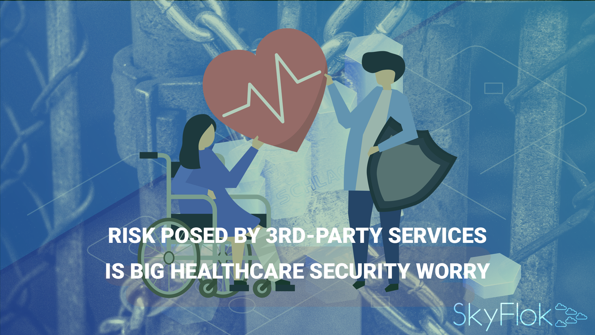 Risk Posed By 3rd-Party Services Is Big Healthcare Security Worry
