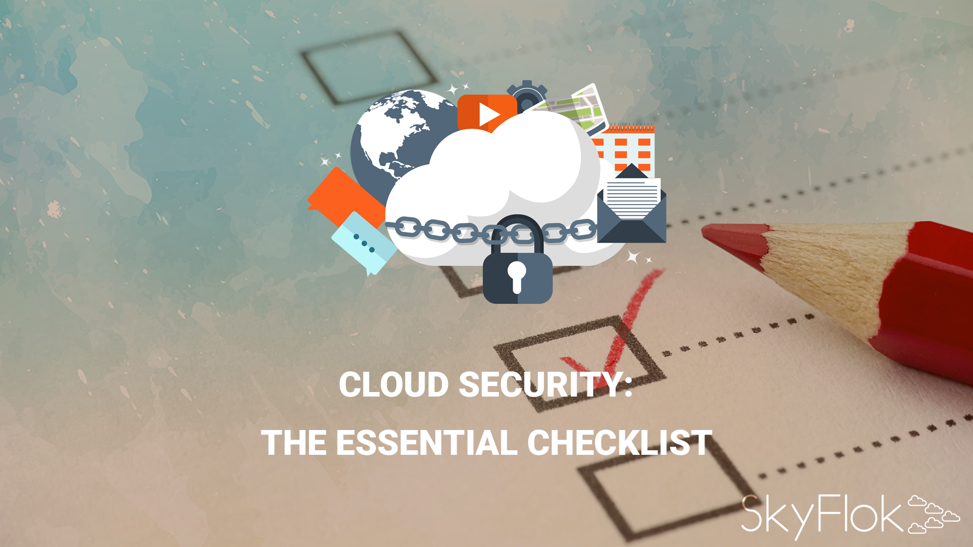 Cloud security: The essential checklist