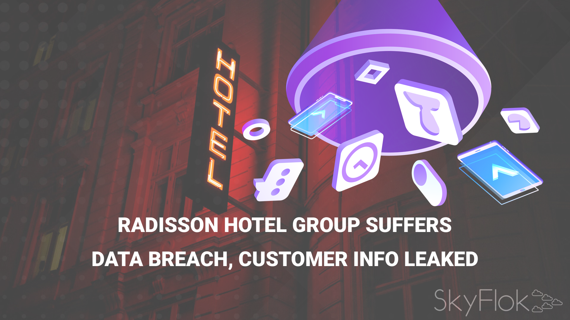 Radisson Hotel Group suffers data breach, customer info leaked