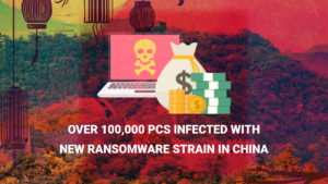 Over 100,000 PCs infected with new ransomware strain in China