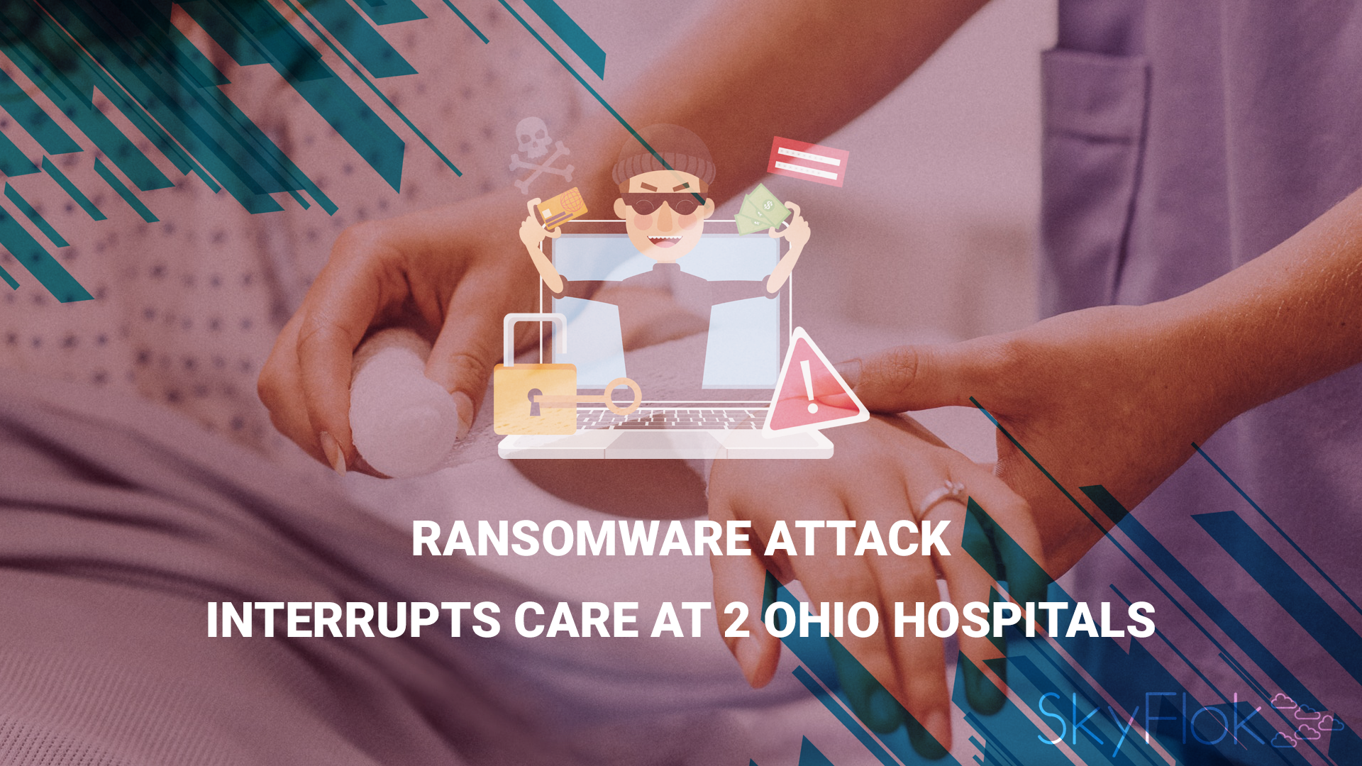 Ransomware Attack Interrupts Care at 2 Ohio Hospitals