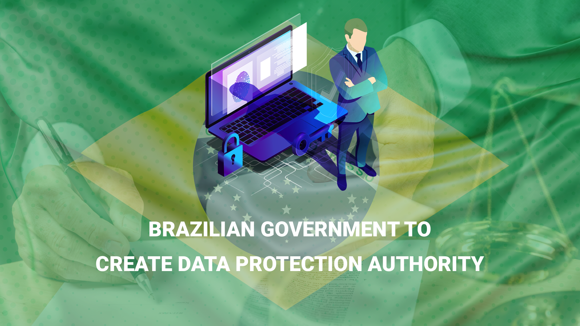 Brazilian government to create data protection authority