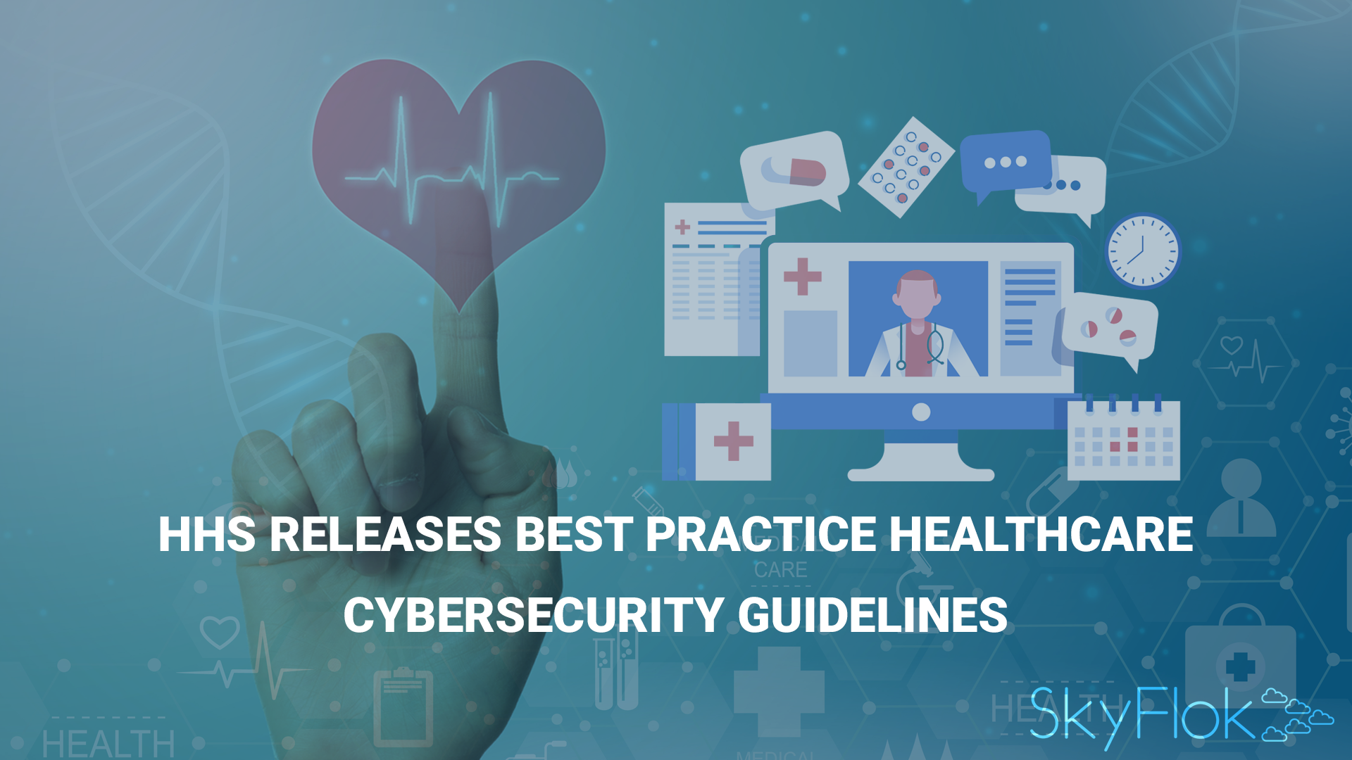HHS Releases Best Practice Healthcare Cybersecurity Guidelines