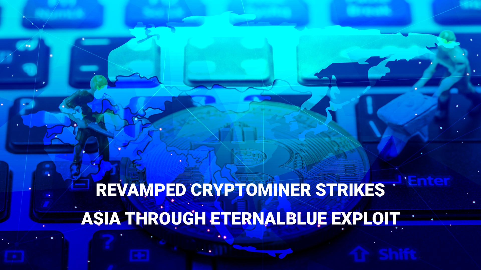 Revamped cryptominer strikes Asia through EternalBlue exploit
