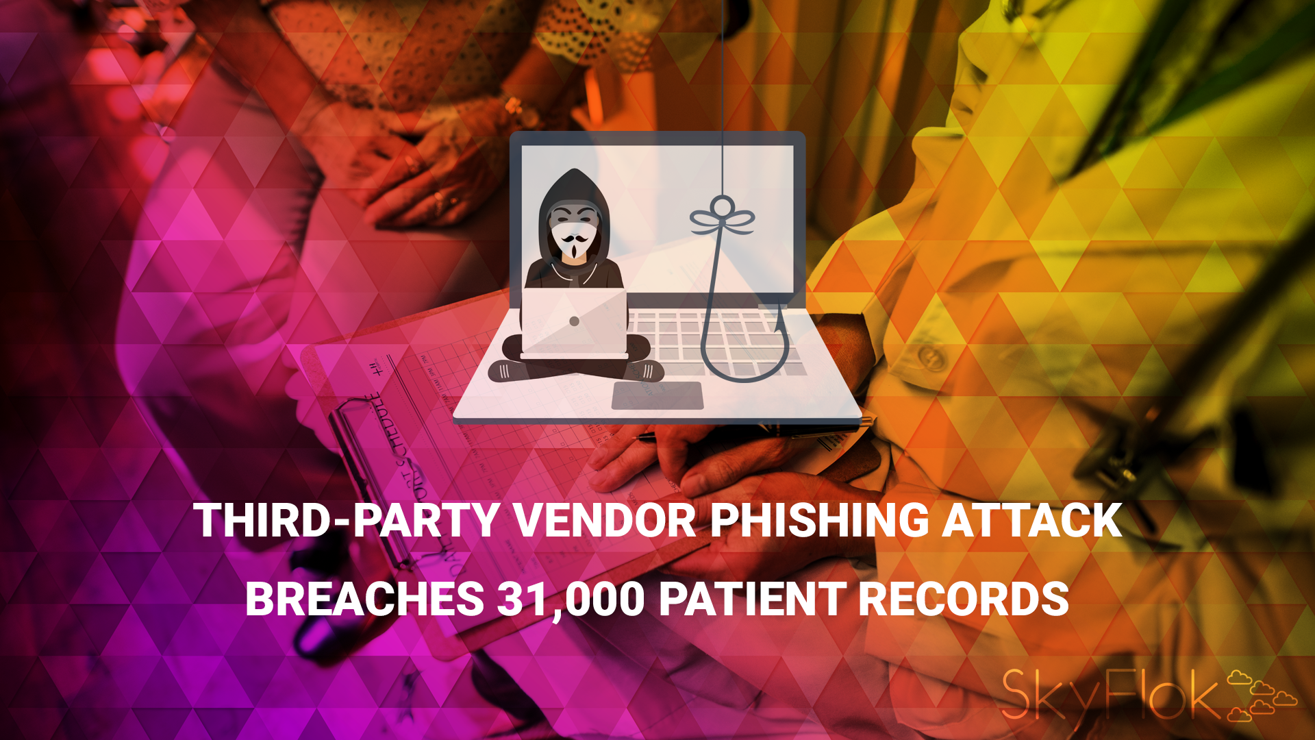 Third-Party Vendor Phishing Attack Breaches 31,000 Patient Records