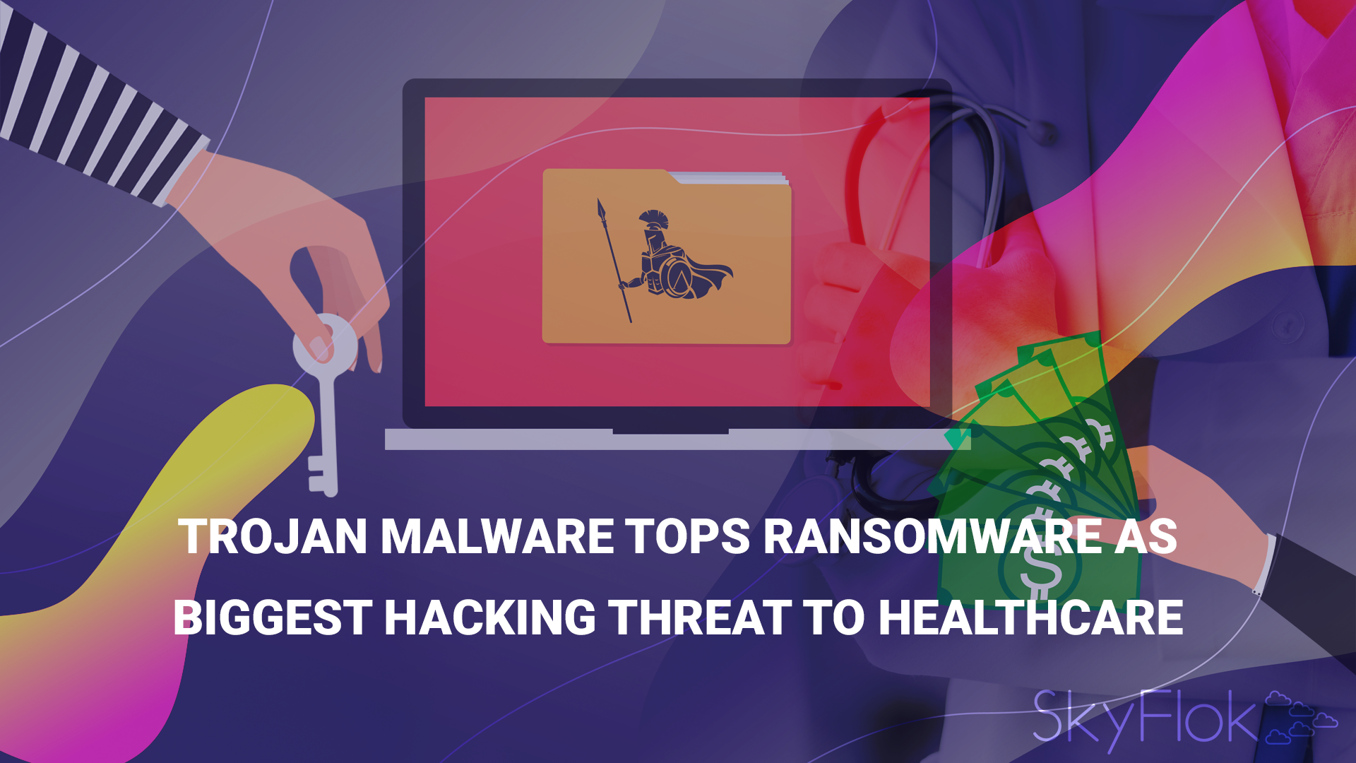 Trojan Malware Tops Ransomware as Biggest Hacking Threat to Healthcare