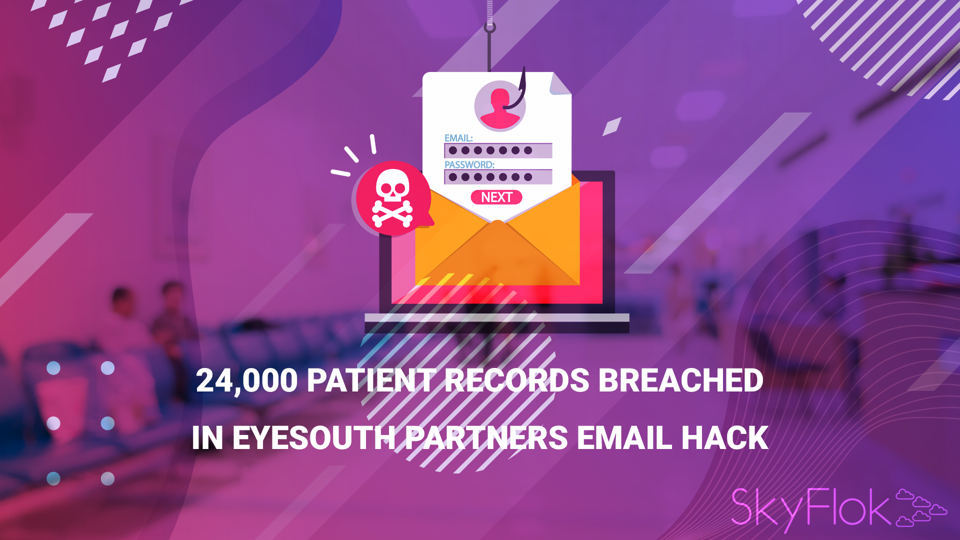 24,000 Patient Records Breached in EyeSouth Partners Email Hack