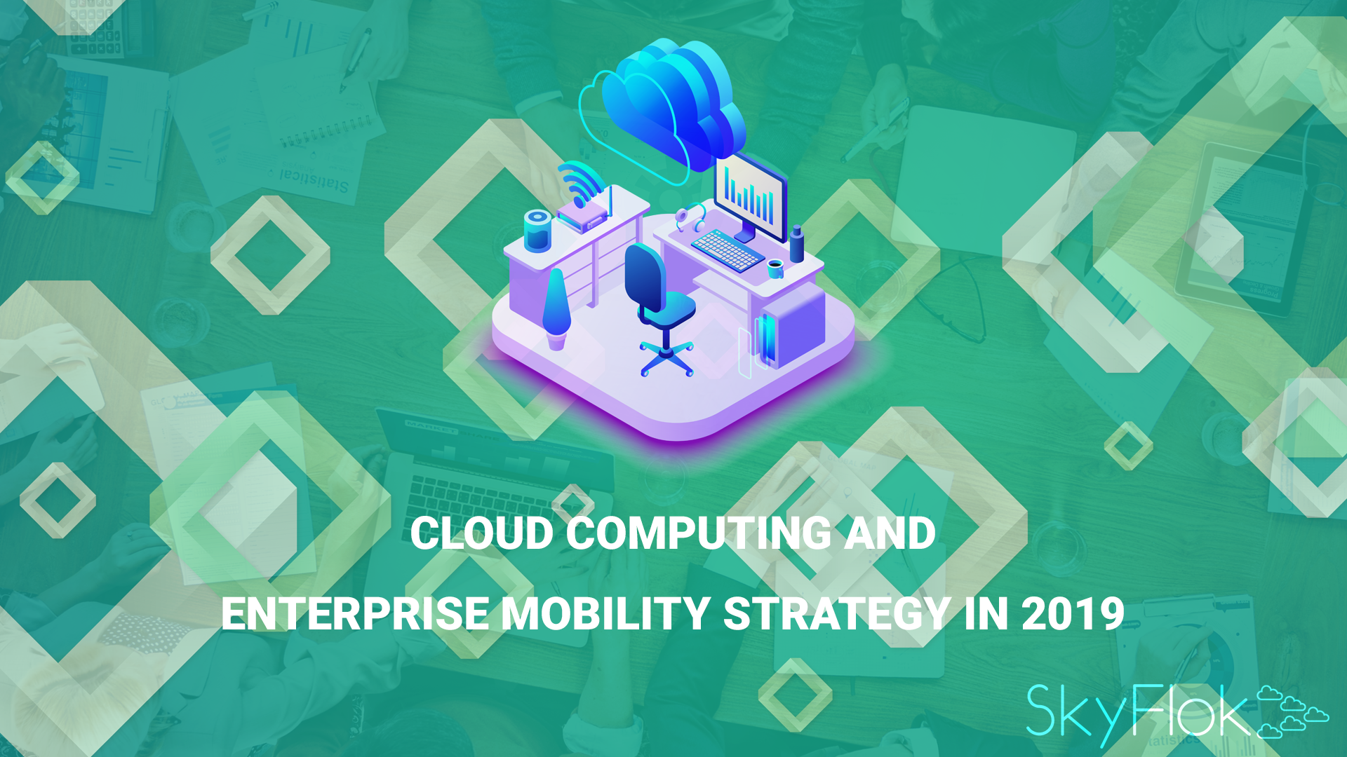Cloud computing and enterprise mobility strategy in 2019