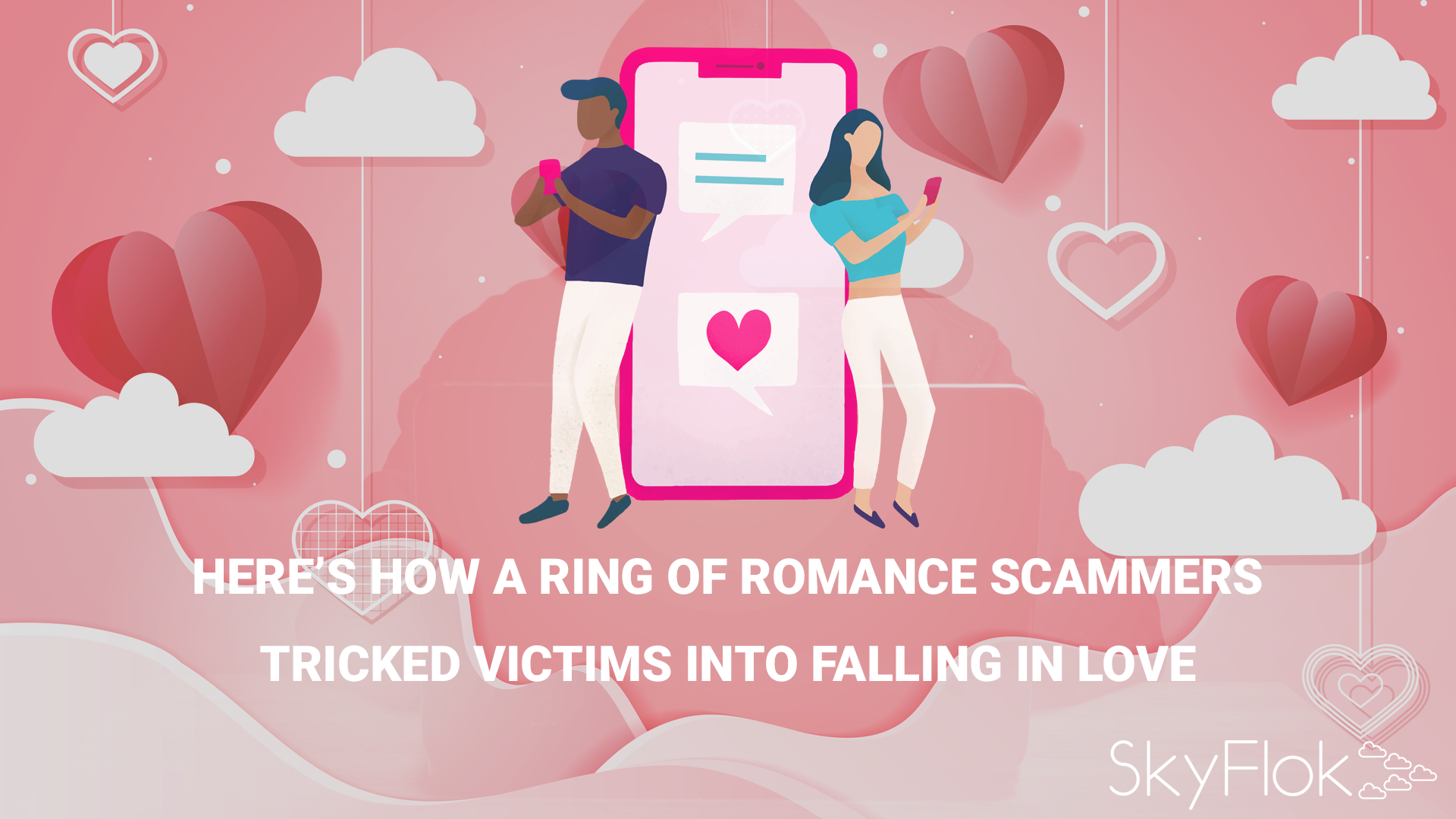 Here's how a ring of romance scammers tricked victims into falling in love