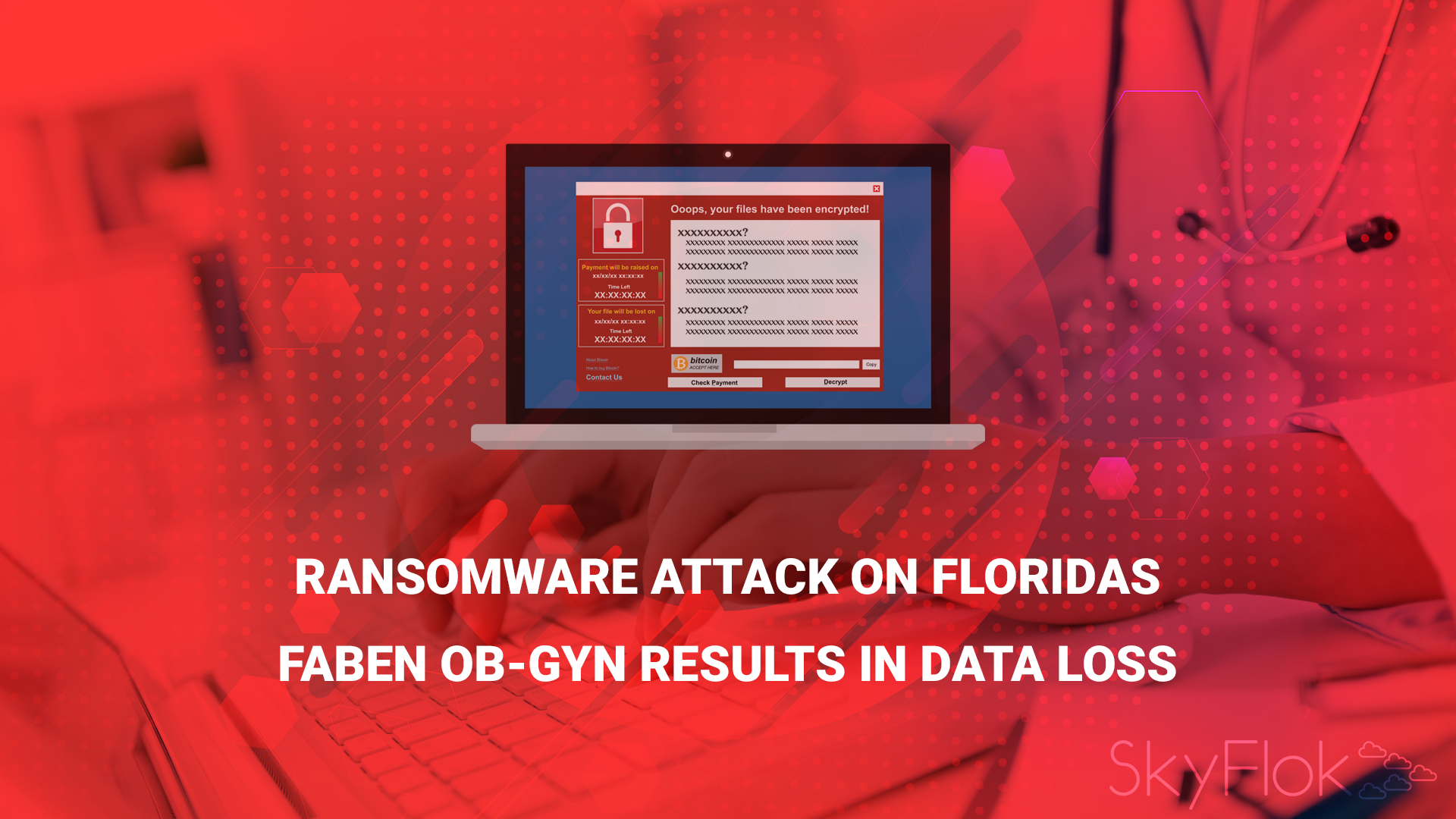 Ransomware Attack on Florida's FABEN OB-GYN Results in Data Loss