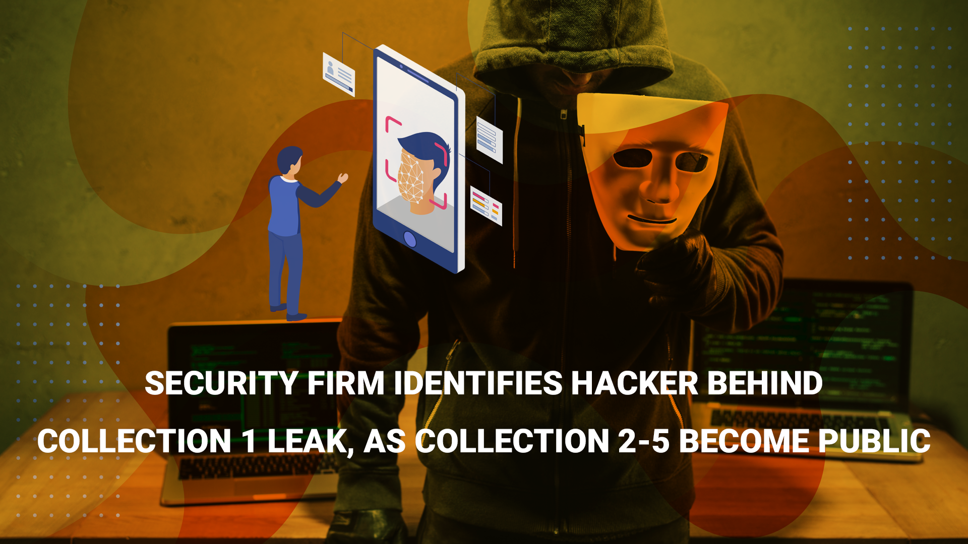 Security firm identifies hacker behind Collection 1 leak, as Collection 2-5 become public