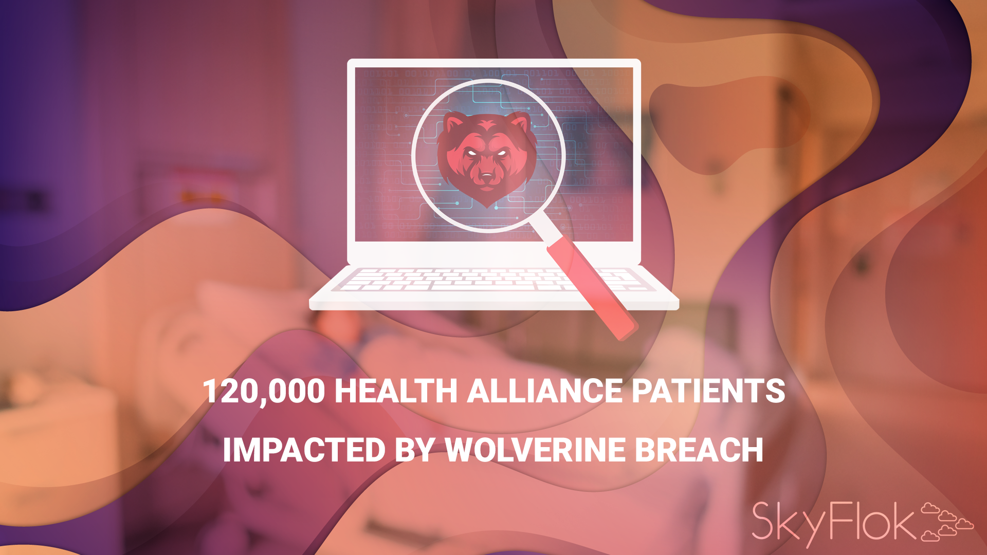 120,000 Health Alliance Patients Impacted by Wolverine Breach