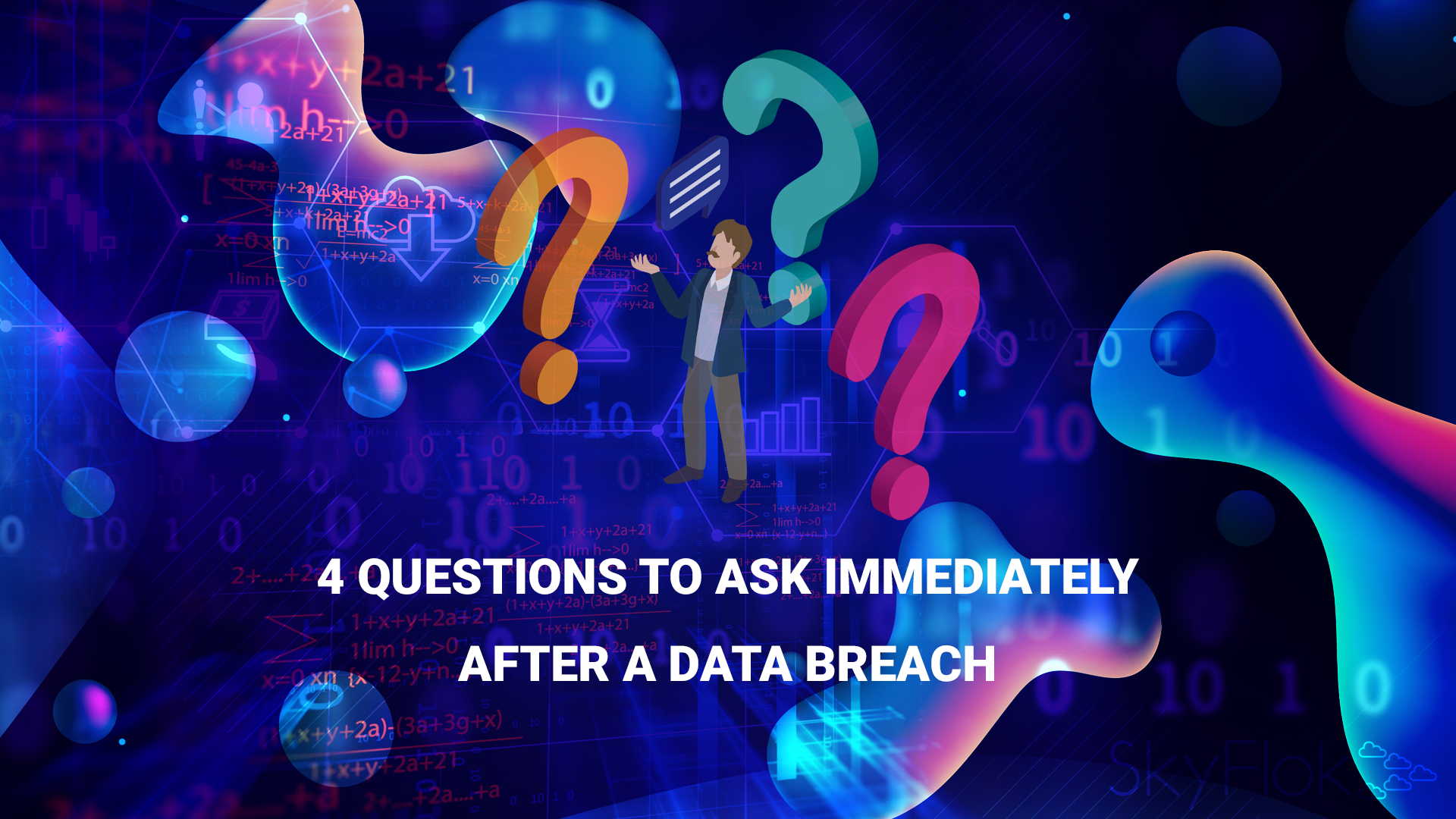 4 Questions To Ask Immediately After A Data Breach