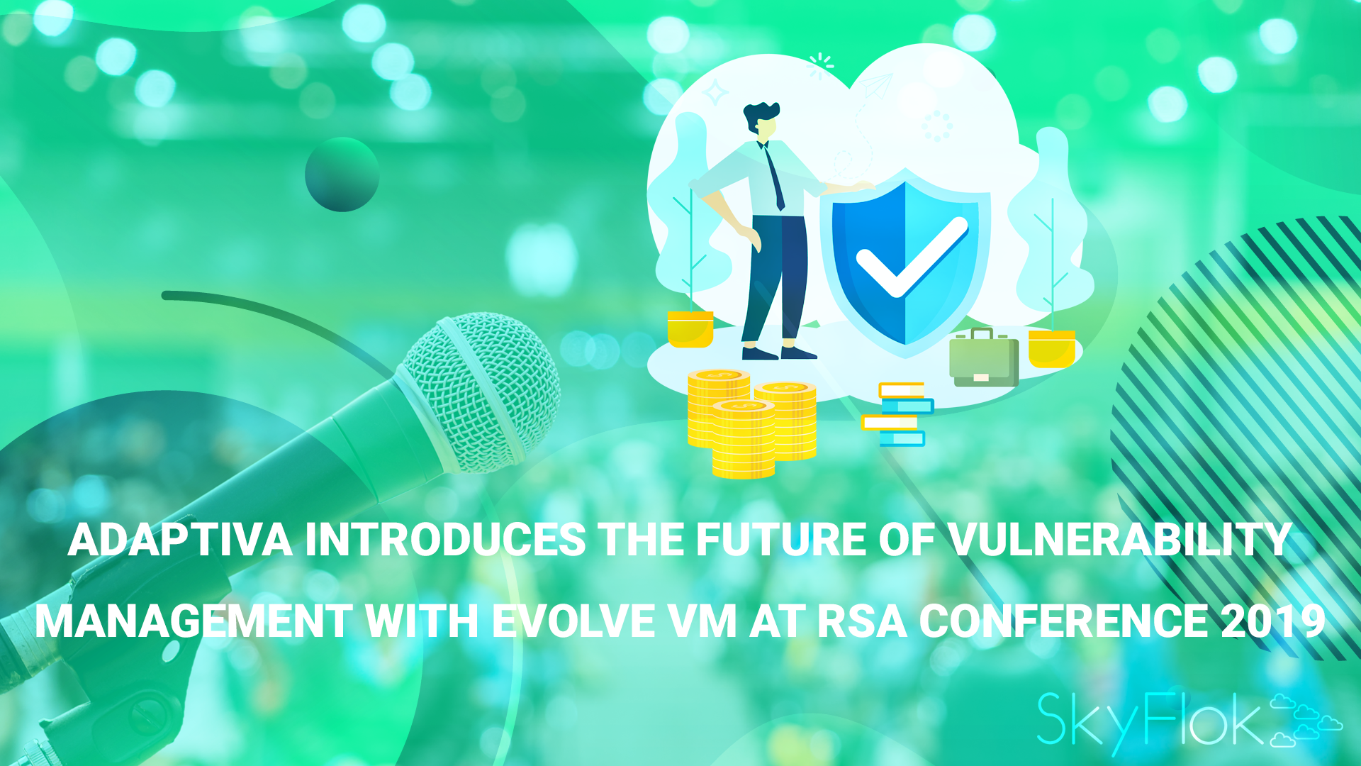 Adaptiva Introduces the Future of Vulnerability Management with Evolve VM at RSA Conference 2019