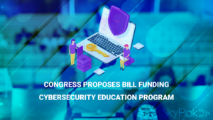 Congress Proposes Bill Funding Cybersecurity Education Program