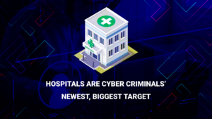 Hospitals Are Cyber Criminals' Newest, Biggest Target