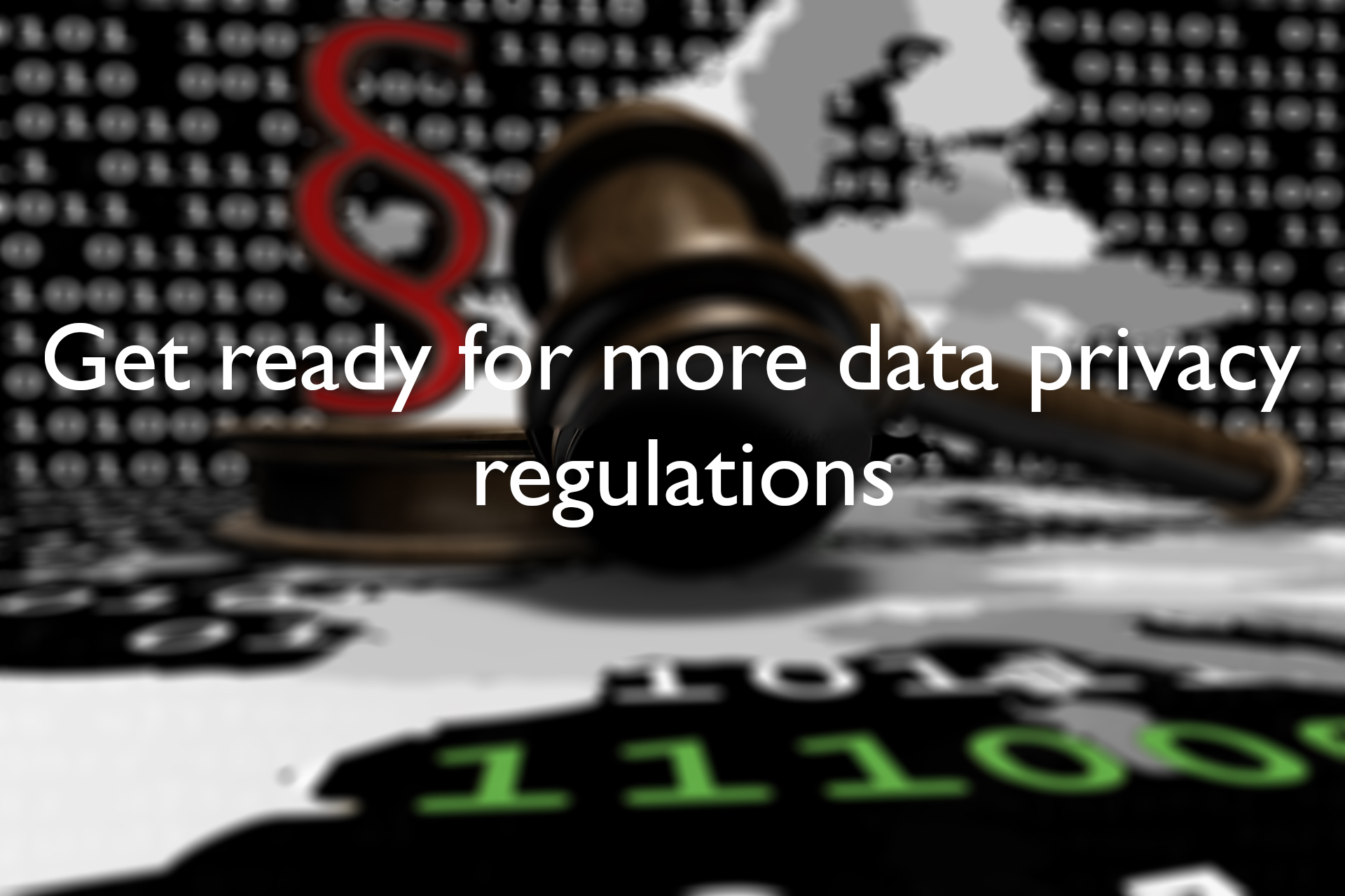 Get ready for more data privacy regulations