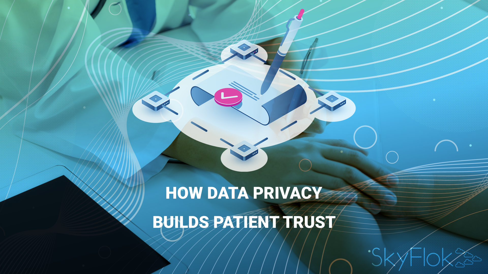 How data privacy builds patient trust