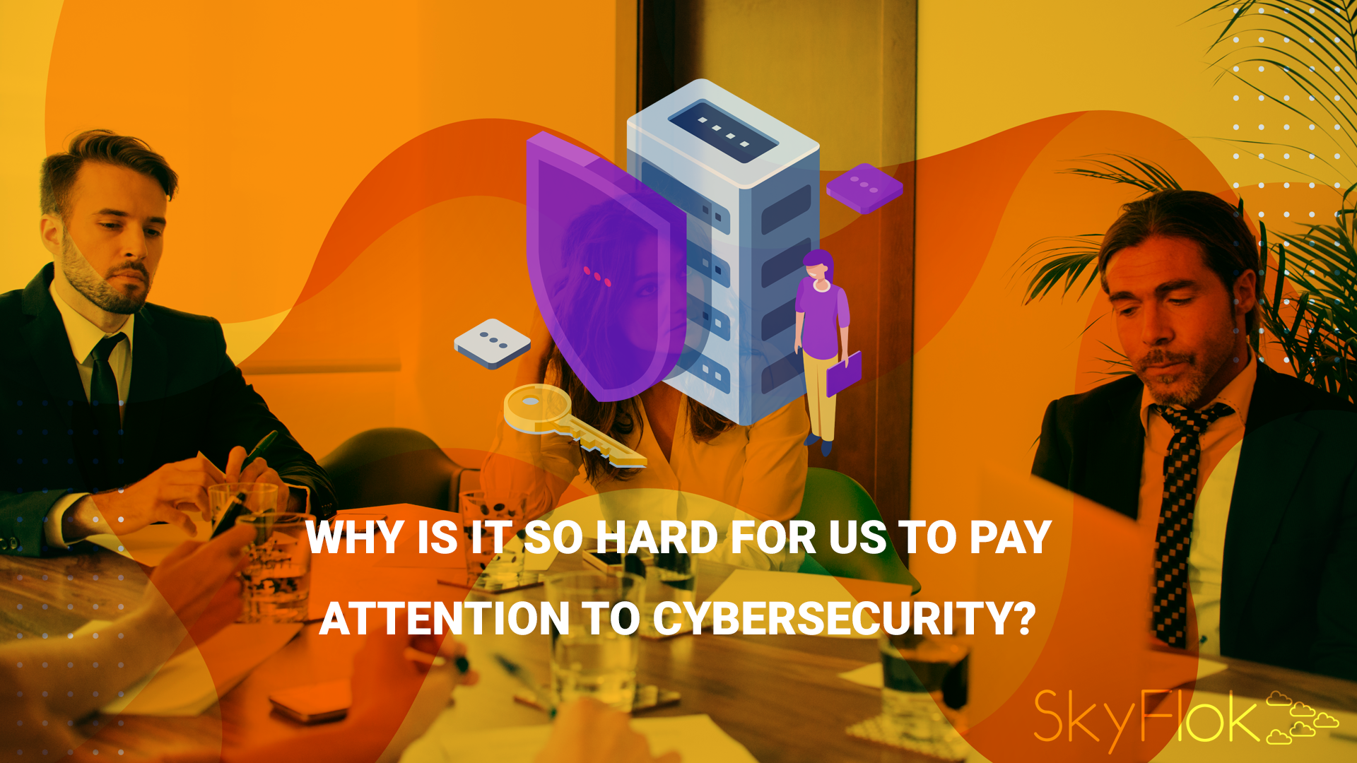 Why is it so hard for us to pay attention to cybersecurity?